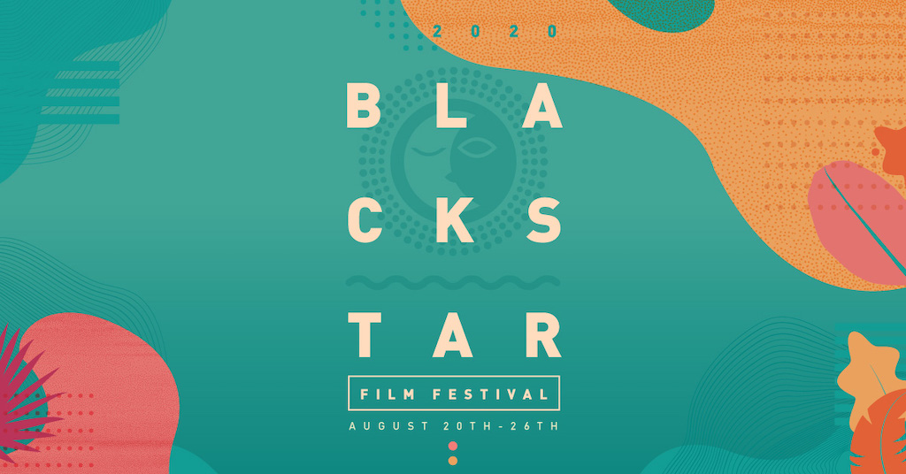 BlackStar Film Festival – The 2020 Philly Film Fest for global communities of color goes virtual