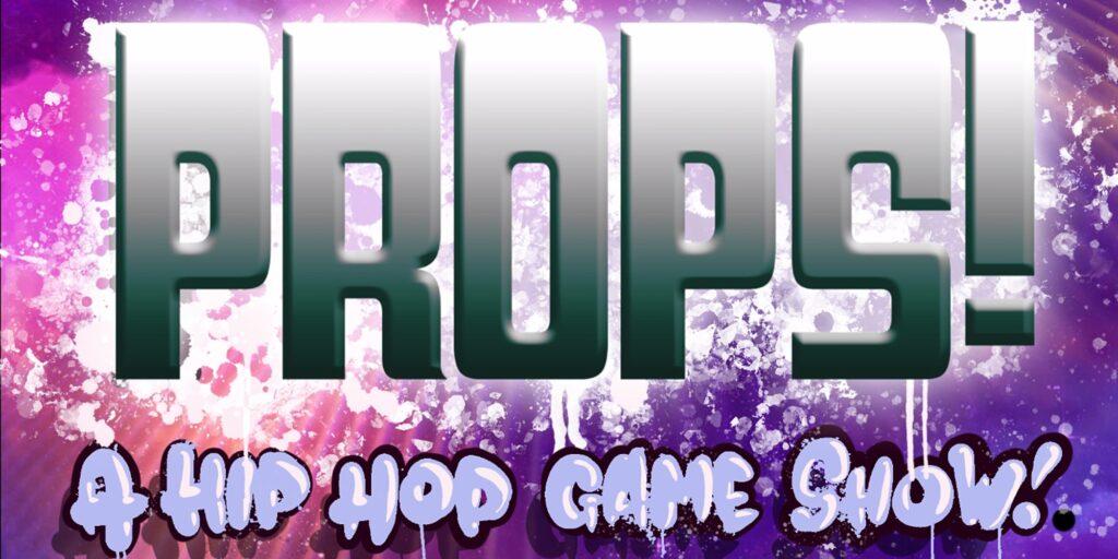 Props Hip Hop Game Show